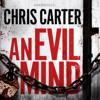 An Evil Mind (Unabridged) - Chris Carter