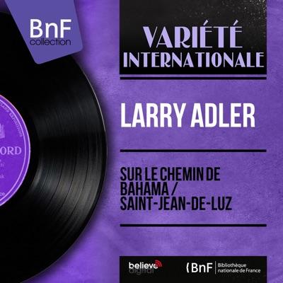 Sur le chemin de Bahama / Saint-Jean-de-Luz (feat. Jacques Hélian et son orchestre) [Mono Version] - Single - Larry Adler