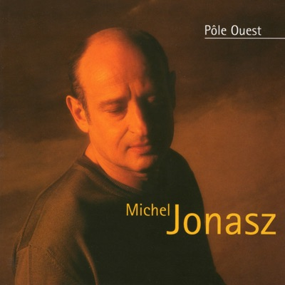 Pôle Ouest - Michel Jonasz