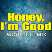 Honey, I'm Good (Extended Workout Mix)