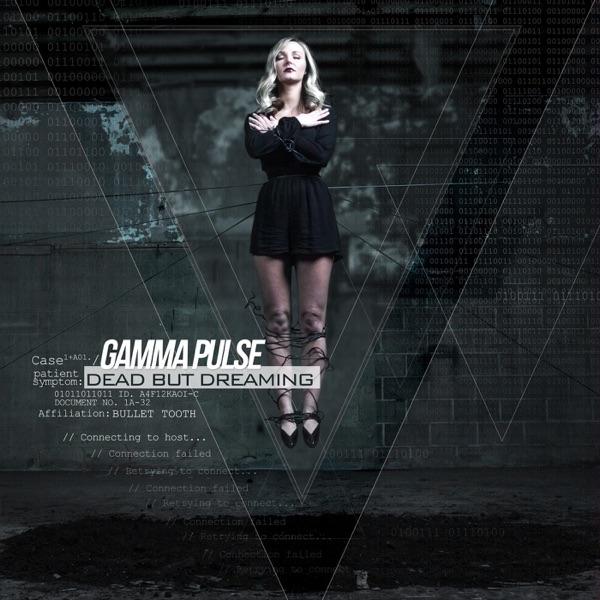Gamma Pulse - Dead But Dreaming (2015)