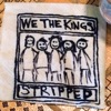 Stripped, We the Kings