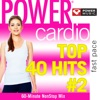 Power Cardio Top 40 Hits Vol 2 Non Stop Workout Mix