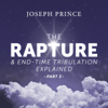 The Rapture and End-Time Tribulation Explained, Pt. 3 - Joseph Prince