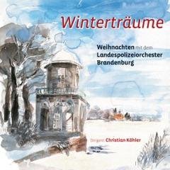 Winterträume (Weihnachten mit dem Landespolizeiorchester Brandenburg)