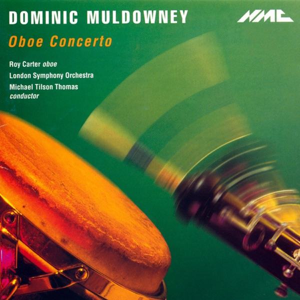 Roy Carter, London Symphony Orchestra & Michael Tilson Thomas - Dominic Muldowney: Oboe Concerto