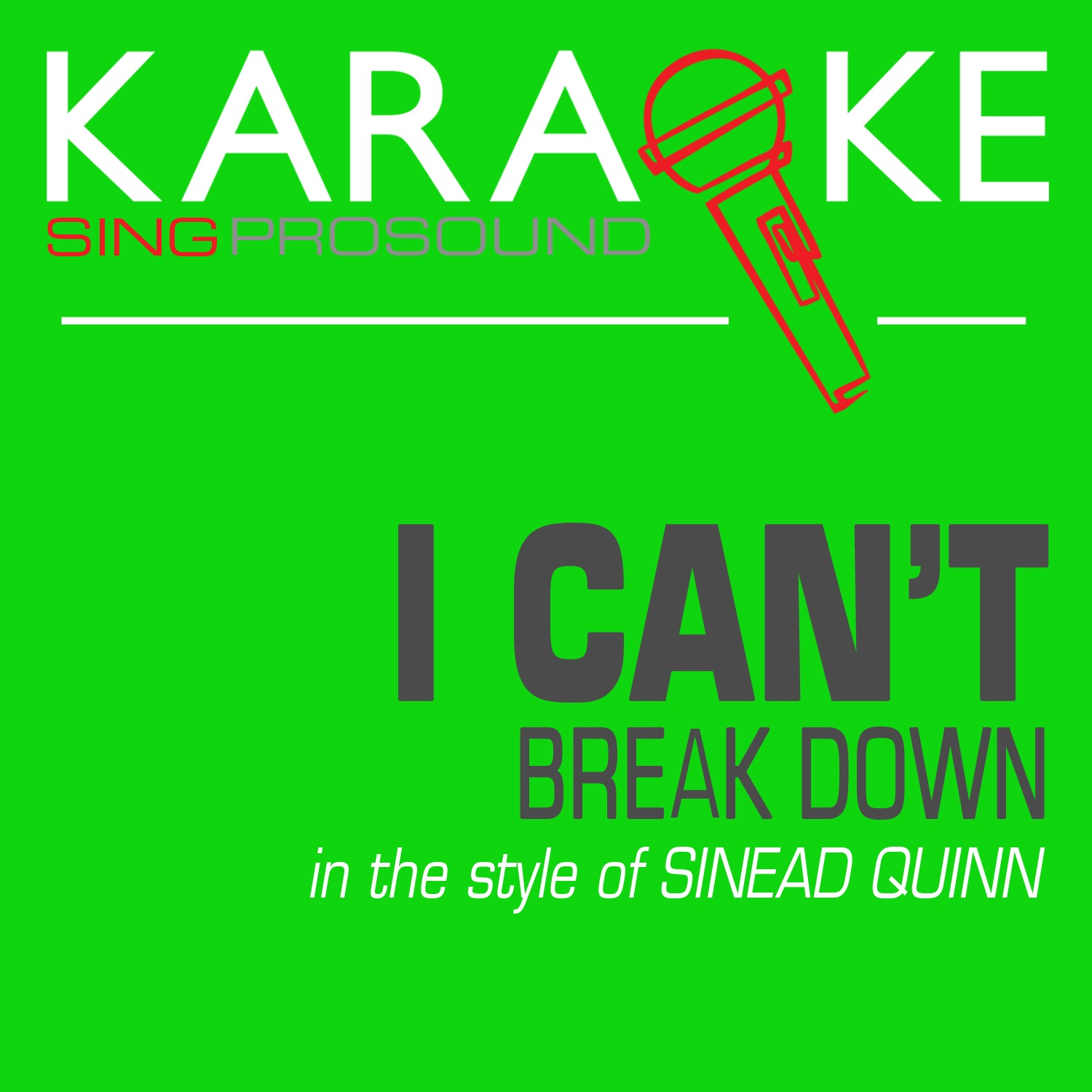 I Can't Break Down (In the Style of Sinead Quinn) [Karaoke with Background Vocal] - Single