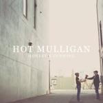 Hot Mulligan - M.O.M.