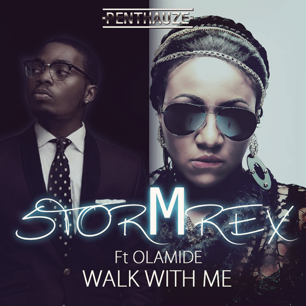 Walk With Me (feat  Olamide) - Single by Stormrex