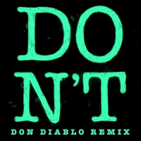 Don't (Don Diablo Remix) - Single Mp3 Download