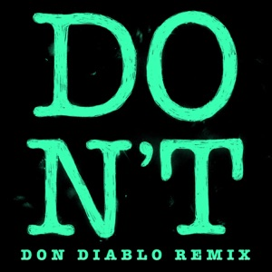 Don't (Don Diablo Remix) - Single Mp3 Download
