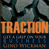 Gino Wickman - Traction: Get a Grip on Your Business (Unabridged)  artwork