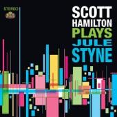 Scott Hamilton - You Say You Care