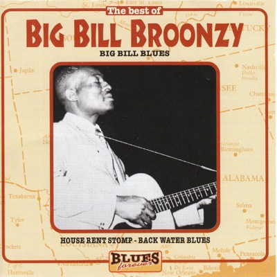 The Best of Big Bill Broonzy: Big Bill Blues - Big Bill Broonzy
