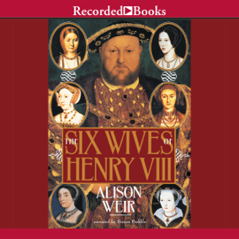 The Six Wives of Henry VIII (Unabridged) audiobook