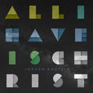 Jordan Kauflin - All I Have Is Christ