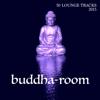 Buddha Hotel Ibiza Lounge Bar Music Dj - Buddha Room 2015 - 50 Lounge Tracks & Background Instrumental Buddha Music to Chill and Relax artwork