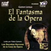 Gaston Leoux: El Fantasma de la Ópera (Abridged) [feat. Fabio Camero]