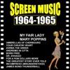 Screen Music 1964-1965 My Fair Lady/ Mary Poppins