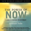 The Power of Now (Unabridged) - Eckhart Tolle