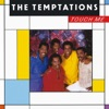 Touch Me, The Temptations