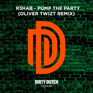 Pump the Party (Oliver Twizt Remix) - Single Mp3 Download