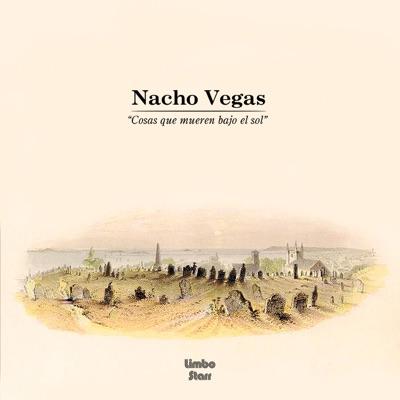 Cosas Que Mueren Bajo el Sol - Single - Nacho Vegas