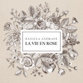 Daniela Andrade - La Vie En Rose