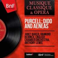 Dame Janet Baker, Raimund Herincx, English Chamber Orchestra & Anthony Lewis - Purcell: Dido and Aeneas (Stereo Version)
