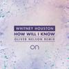 Whitney Houston - How Will I Know (Oliver Nelson Remix) artwork