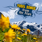 Yodel Songs from the Alps - Tiroler Volkstümliche Musikanten - Tiroler Volkstümliche Musikanten