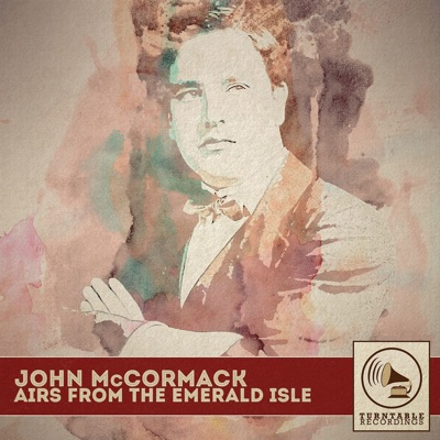 Airs from the Emerald Isle - John McCormack