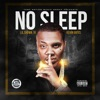 No Sleep feat Kevin Gates Single