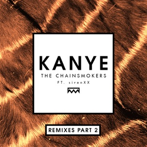 Kanye (Remixes Part 2) [feat. sirenXX] - Single Mp3 Download