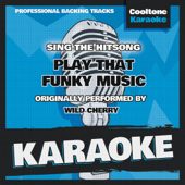 Play That Funky Music (Originally Performed by Wild Cherry) [Karaoke Version]