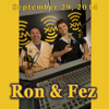 Ron & Fez - Ron & Fez, Jeff Garlin and Luis J. Gomez, September 29, 2014  artwork