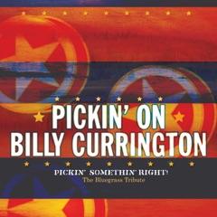 Pickin' On Billy Currington: Pickin' Somethin' Right! - The Bluegrass Tribute