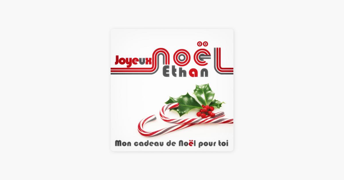 Adeste Fideles Joyeux Noel.Joyeux Noel Ethan Mon Cadeau De Noel Pour Toi By Various Artists