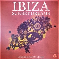 Ibiza Sunset Dreams (Compiled by DJ Zappi)