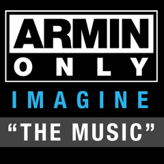 """Armin Only - Imagine """"The Music"""" (Recorded At Armin Only 2008)"""
