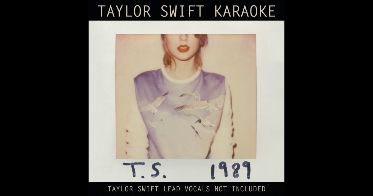 Taylor Swift Karaoke: 1989 by Taylor Swift on Apple Music