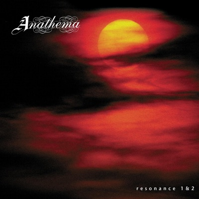 Resonance 1 & 2 - Anathema