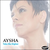 Aysha - Take Me Higher (feat. Darren Rahn)