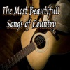 The Most Beautifull Songs of Country