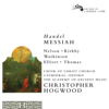 Christopher Hogwood, Emma Kirkby, Academy of Ancient Music, Judith Nelson, Carolyn Watkinson, Paul Elliott, David Thomas & Choir of Christ Church Cathedral, Oxford - Handel: Messiah (Remastered 2014)  artwork