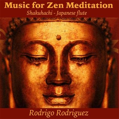 Music for Zen Meditation (Shakuhachi Japanese Flute) - Rodrigo Rodriguez