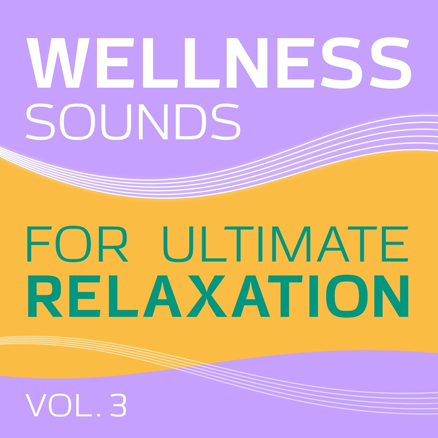 Wellness (Sounds for Ultimate Relaxation, Vol. 3)