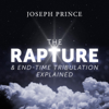 The Rapture and End-Time Tribulation Explained - Joseph Prince