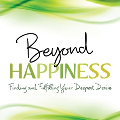 Beyond Happiness: How You Can Fulfill Your Deepest Desire (Unabridged)