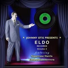Johnny Otis Presents Eldo Records Vol 2 Featuring Sugarcane Harris/Little Julian Herrera
